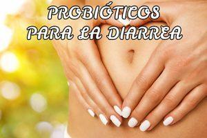Probióticos para la diarrea